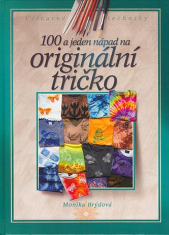100 a jeden nápad na originální tričko