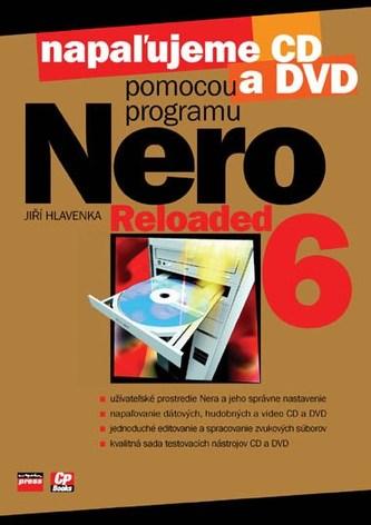 Napaľujeme CD a DVD pomocou programu NERO 6 RELOADED