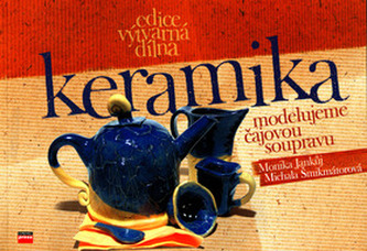 Keramika - modelujeme čajovou soupravu