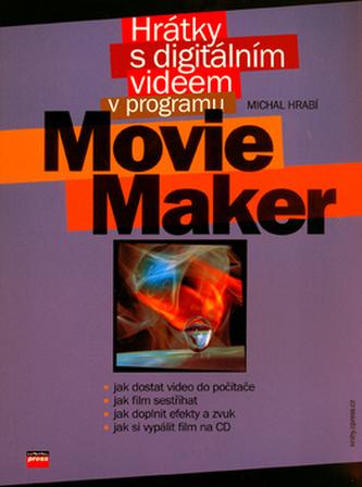 Hrátky s digitálním videem v programu Movie Maker