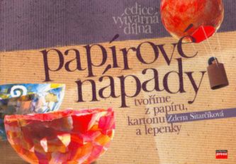 Papírové nápady - Tvoříme z papíru, kartonu a lepenky