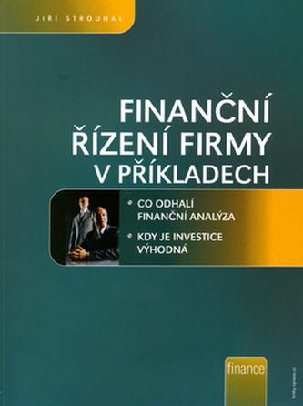 Finanční řízení firmy v příkladech