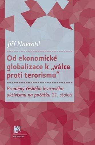 """Od ekonomické globalizace k """"válce proti terorismu"""""""