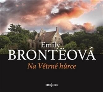 Na Větrné hůrce - Emily Brontë