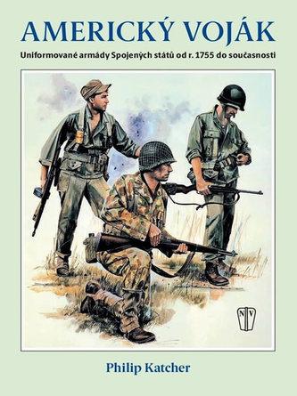 Americký voják - Uniformované armády Spojených států od r. 1755 do současnosti
