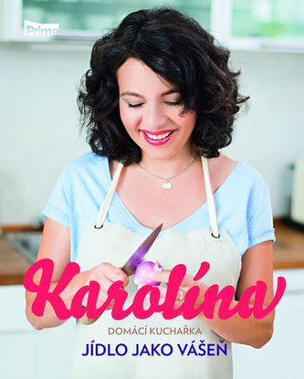 Karolína - Domácí kuchařka - Jídlo jako vášeň - Kamberská Karolína