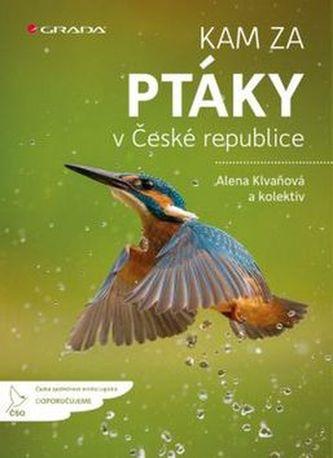 Kam za ptáky v České republice - Klvaňová Alena a kolektiv