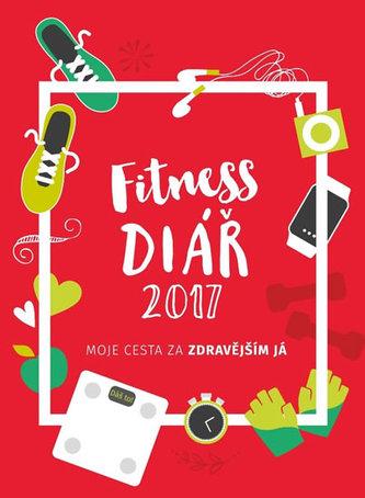 Fitness diář 2017 - Moje cesta za zdravějším JÁ