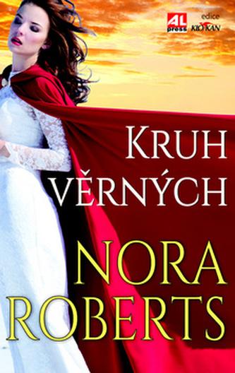 Kruh věrných - Nora Roberts