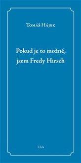 Pokud je to možné, jsem Fredy Hirsch