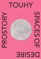 Prostory touhy / Spaces of Desire