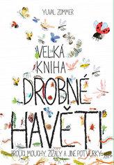 Velká kniha drobné havěti - Brouci, mouchy, žížaly a jiné potvůrky