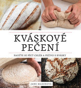 Kváskové pečení - Naučte se péct chléb a pečivo s kvásky