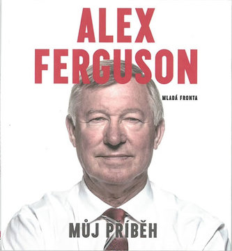 Alex Ferguson - Můj příběh - CDmp3 (Čte Ladislav Frej)