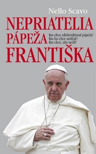 Nepriatelia pápeža Františka