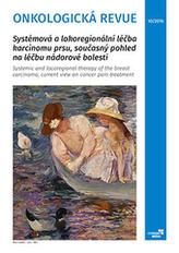 Onkologická revue - Systémová a lokoregionální léčba karcinomu prsu, současný pohled na léčbu nádorové bolesti