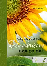 Zahradničení den po dni - Velký zahradnický rádce