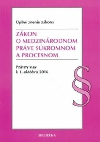 Zákon o medzinárodnom práve súkromnom a procesnom. Úzz, 2016