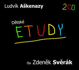 Dětské etudy - Ludvík Aškenazy; Zdeněk Svěrák