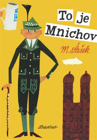 To je Mnichov - Miroslav Šašek