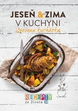 Recepty zo života 34 Jeseň&zima v kuchyni - Anna Schneiderová
