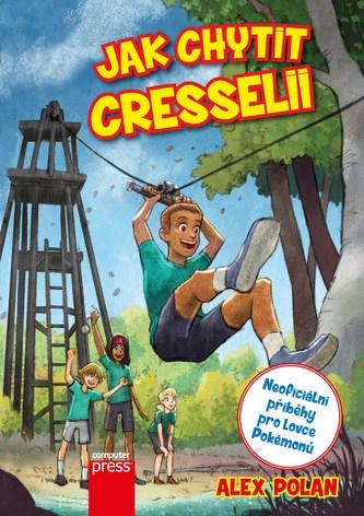 Jak chytit Cresselii - Alex Polan