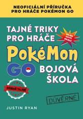 Tajné triky pro hráče Pokémon GO: Bojová škola