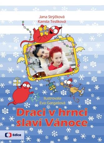 Draci v hrnci slaví Vánoce - Jana Strýčková