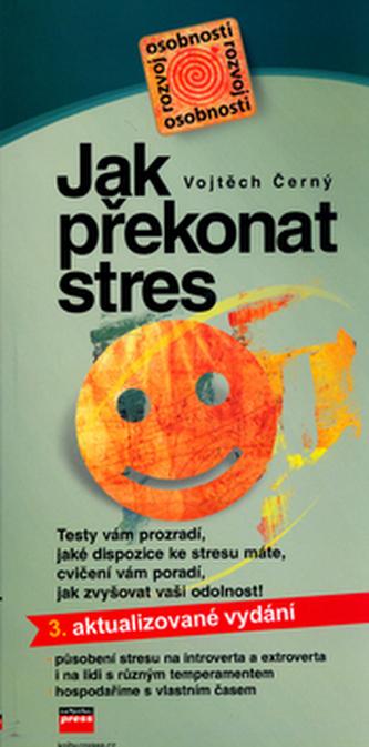 Jak překonat stres 3. aktualizované vydání