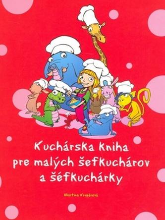 Kucharská kniha pre malých šefkuchárov a šefkuchárky