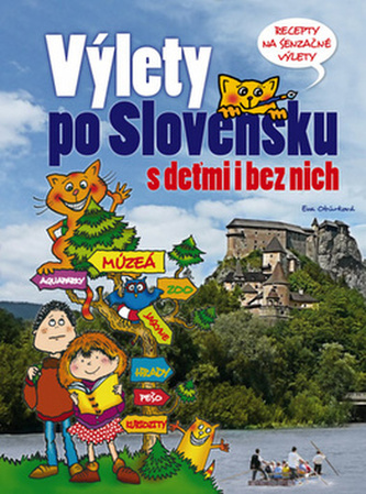 Výlety po Slovensku - S deťmi i bez nich