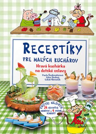 Receptíky pre malých kuchárov - Hravá kuchárka na detské oslavy