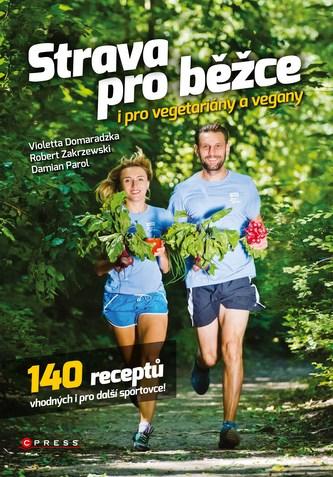 Strava pro běžce - i pro vegetariány a vegany - Damian Parol, Robert Zakrzewski, Violetta Domaradzka