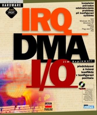 IRQ, DMA a I/O Předcházení a řešení konfliktů v konfiguraci počítače