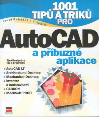 1001 tipů a triků pro AutoCAD a příbuzné aplikace