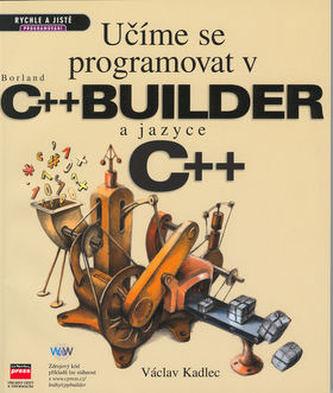 Učíme se programovat v Borland C++ Builder a jazyce C++
