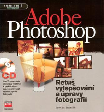 Adobe Photoshop Retuš, vylepšování a úpravy fotografií