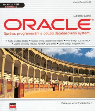 Oracle - Správa, programování a použití databázového systému