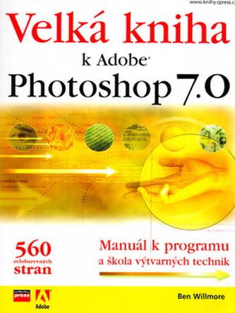 Velká kniha k Adobe Photoshop 7