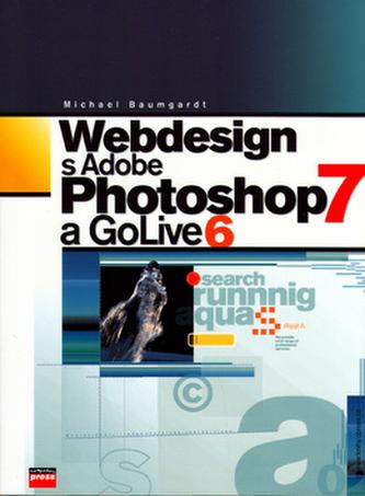 Webdesign s Adobe Photoshop 7 a GoLive 6