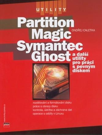 Partition Magic, Symantec Ghost a další utility pro práci s pevným diskem