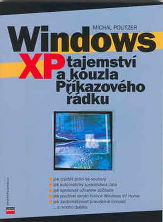 Windows XP - tajemství a kouzla Příkazového řádku