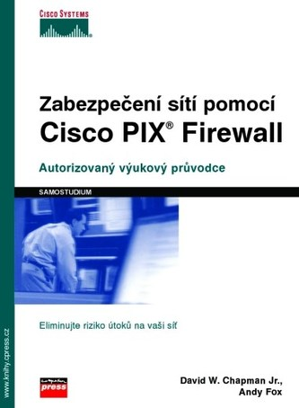 Zabezpečení sítí pomocí Cisco PIX Firewall