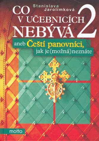 Co v učebnicích nebývá 2 aneb Čeští panovníci,jak je (možná) neznáte