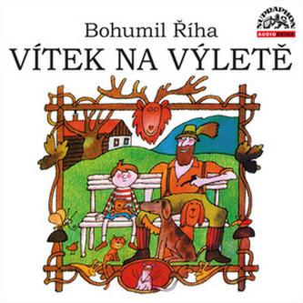Vítek na výletě - CD (Čte Václav Postránecký) - Bohumil Říha