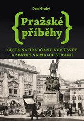 Pražské příběhy 2 - Cesta na Hradčany, Nový Svět a zpátky na Malou Stranu