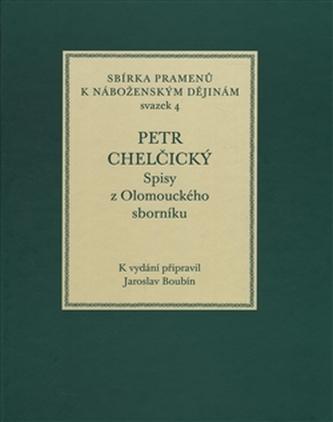 Petr Chelčický. Spisy z Olomouckého sborníku