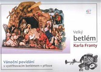 Velký betlém Karla Franty