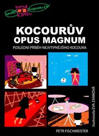 Kocourův Opus Magnum - Petr Fischmeister