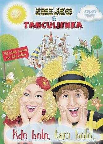 Smejko a Tanculienka: Kde bolo, tam bolo... DVD - Anna Schneiderová